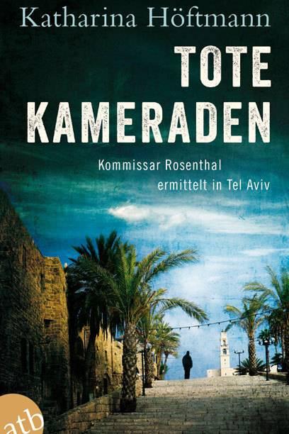"""Katharina Höftmanns Roman """"Tote Kameraden"""""""