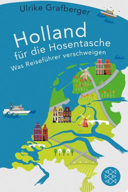 """""""Holland für die Hosentasche. Was Reiseführer verschweigen"""" von Ulrike Grafberger"""