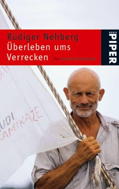 """In dem Buch """"Überleben ums Verrecken"""" (Piper-Verlag, 2005) erklärt Rüdiger Nehberg, wie man Feuer macht, Nahrung sucht, und sich bei Schlangenbissen verhält"""