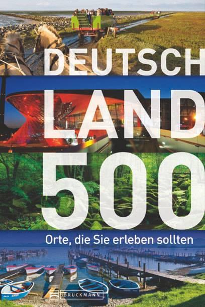 """Inspirationen für Ausflüge: Das Buch """"Deutschland – 500 Orte, die Sie erleben sollten"""""""