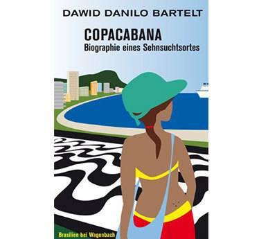 """""""Copacabana. Biographie eines Sehnsuchtsortes"""" von Dawid Danilo Bartelt, Wagenbach, 208 Seiten, 10,90 Euro"""