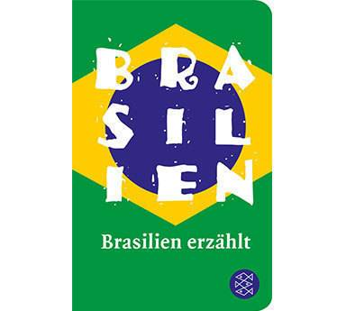 """""""Brasilien erzählt"""", herausgegeben von Christiane Freudenstein, Fischer Taschenbibliothek, 336 Seiten, 12 Euro"""