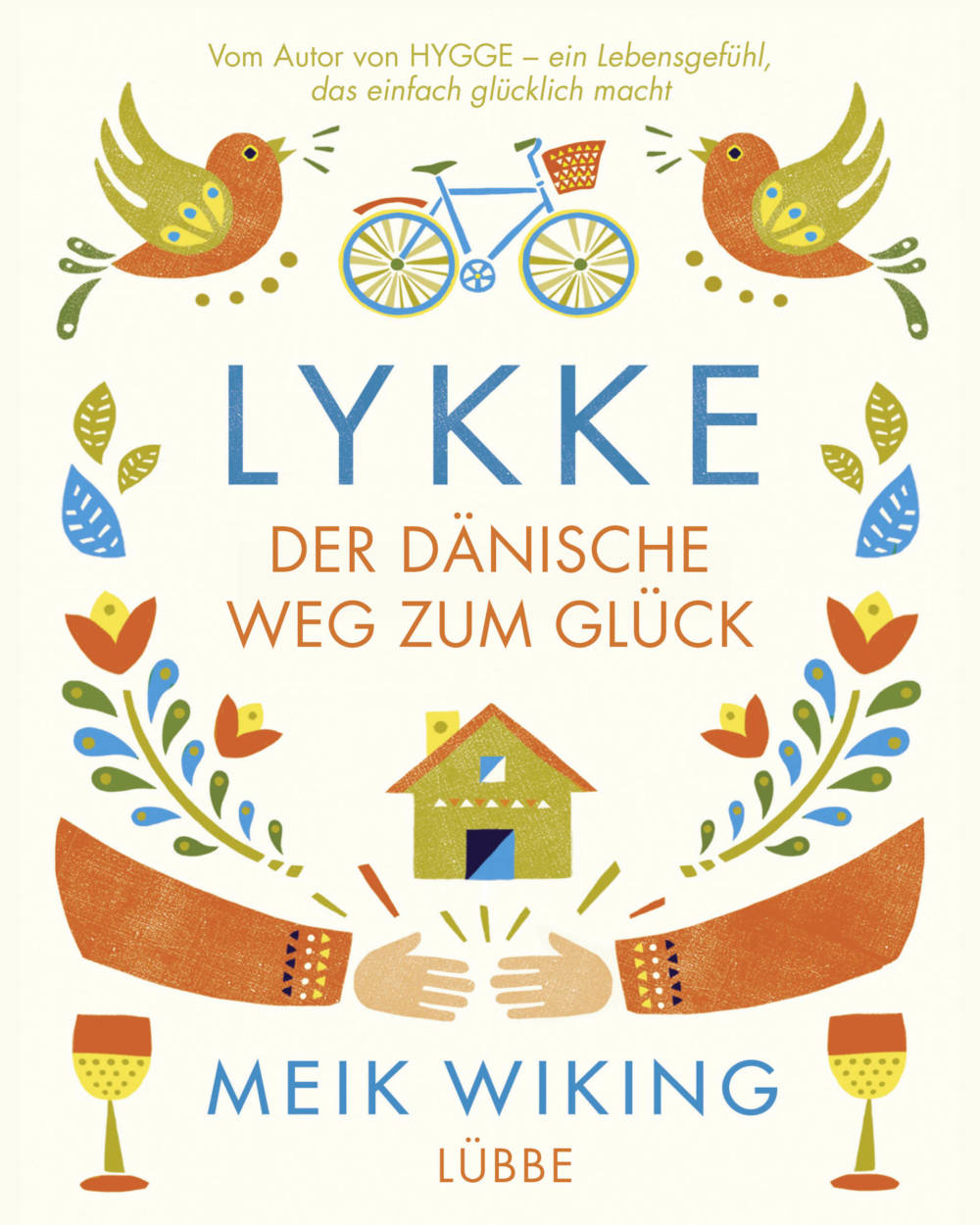 """Mehr Glückstipps gibt es in Meik Wikings Buch """"Lykke"""", Verlag Bastei Lübbe, 288 Seiten, 20 Euro"""